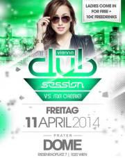 Vienna Club Session VS. Ma Cherie, 1020 Wien  2. (Wien), 11.04.2014, 22:00 Uhr
