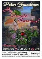 Peter Grundtner My Private Paradise, 1140 Wien 14. (Wien), 05.07.2014, 00:00 Uhr