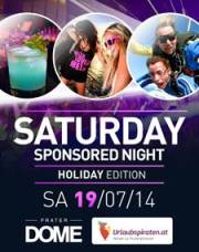 Saturday Sponsored Night - Holiday Edition, 1020 Wien  2. (Wien), 19.07.2014, 22:00 Uhr