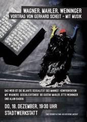 Wagner, Mahler, Weininger: Vortrag von Gerhard Scheit  mit Musik, 4020 Linz (OÖ), 18.12.2014, 19:30 Uhr