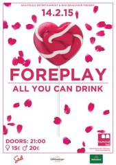 Foreplay | All you can drink | Valentine's Edition, 1190 Wien 19. (Wien), 14.02.2015, 21:00 Uhr