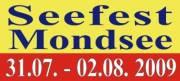 SEEFEST MONDSEE!!!!, 5310 Mondsee (OÖ), 31.07.2009, 00:00 Uhr