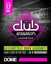 Vienna Club Session - Cocktail Time, 1020 Wien  2. (Wien), 17.01.2014, 22:00 Uhr