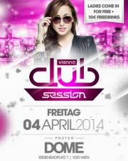 Vienna Club Session, 1020 Wien  2. (Wien), 04.04.2014, 22:00 Uhr