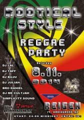 Rootical Style Reggae Party, 1140 Wien 14. (Wien), 08.11.2014, 23:59 Uhr