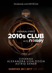 2010s Club - Reboot 17 , 1160 Wien,Ottakring (Wien), 28.01.2017, 21:45 Uhr