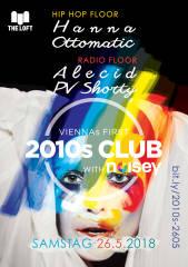 2010s Club w/ Noisey  Mai, 1160 Wien,Ottakring (Wien), 26.05.2018, 21:45 Uhr