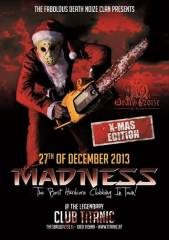 Madness X-Mas Edition, 1060 Wien  6. (Wien), 27.12.2013, 22:00 Uhr