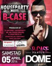 Houseparty meets B-Case, 1020 Wien  2. (Wien), 05.04.2014, 22:00 Uhr