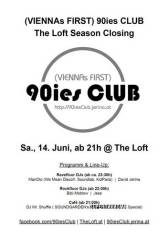 90ies Club: The Loft Season Closing, 1160 Wien 16. (Wien), 14.06.2014, 21:00 Uhr