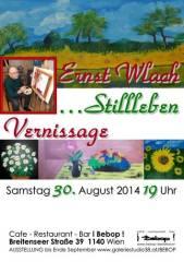 Ernst Wlach ... Stilleben, 1140 Wien 14. (Wien), 30.09.2014, 19:00 Uhr