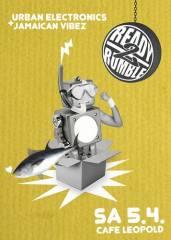 Ready2Rumble pres. Urban Electronics & Jamaican Vibez @ Cafe Leopold, 1070 Wien  7. (Wien), 05.04.2014, 22:00 Uhr