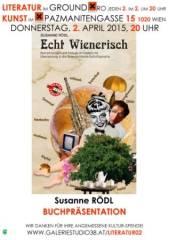 Susanne Rödl Echt Wienerisch Buchpräsentation, 1020 Wien  2. (Wien), 02.04.2015, 20:00 Uhr