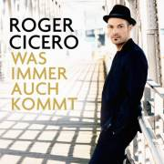 Roger Cicero - Was immer auch kommt - Tour, 6410 Telfs (Trl.), 20.06.2015, 20:00 Uhr