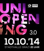 Uniopening 3.0, 8010 Graz  1. (Stmk.), 10.10.2014, 21:00 Uhr