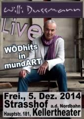 Willi Dussmann - WÖDhits in mundART, 2231 Strasshof an der Nordbahn (NÖ), 05.12.2014, 20:00 Uhr