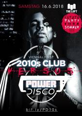 2010s Club vs. POWER DISCO, 1160 Wien,Ottakring (Wien), 16.06.2018, 21:45 Uhr