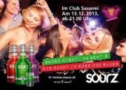 Sourz Night: Ab geht'z im Club Sauerei, 6800 Feldkirch (Vlbg.), 13.12.2013, 21:00 Uhr