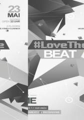#Love the Beat, 1020 Wien  2. (Wien), 23.05.2014, 22:00 Uhr