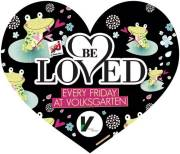Be Loved (every Friday), 1010 Wien  1. (Wien), 08.11.2013, 23:00 Uhr