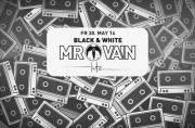 MR Vain | Black & White, 1060 Wien  6. (Wien), 30.05.2014, 22:00 Uhr