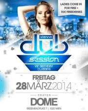 Vienna Club Session  VIP Birthday Clubbing //, 1020 Wien  2. (Wien), 28.03.2014, 22:00 Uhr