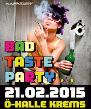 BAD TASTE PARTY Vol.2, 3500 Krems an der Donau (NÖ), 21.02.2015, 21:00 Uhr