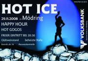 Hot Ice Party, 3580 Mödring (NÖ), 29.11.2008, 20:00 Uhr