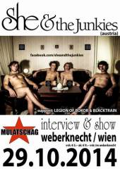 She and the Junkies @ Mulatschag TV / Weberknecht, 1160 Wien 16. (Wien), 29.10.2014, 19:30 Uhr