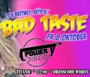 Bad Taste Party  POWER DISCO, 1060 Wien,Mariahilf (Wien), 08.10.2021, 22:00 Uhr