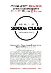 2000s Club Sommerauswärtsspiel #2, 1020 Wien  2. (Wien), 11.07.2014, 22:00 Uhr