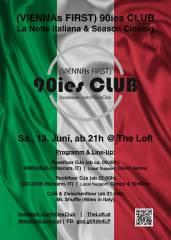 90ies Club: La Notte Italiana , 1160 Wien,Ottakring (Wien), 13.06.2015, 21:00 Uhr