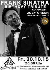 FRANK SINATRA 100th BIRTHDAY TRIBUTE FEATURING JOEY GREEN, 1150 Wien,Rudolfsheim-Fünfhaus (Wien), 30.10.2015, 20:00 Uhr
