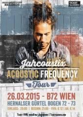 Jahcoustix Acoustic Frequency, 1080 Wien  8. (Wien), 26.03.2015, 20:00 Uhr