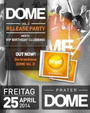 Dome Vol. #3 Release Party meets VIP Birthday Clubbing, 1020 Wien  2. (Wien), 25.04.2014, 22:00 Uhr