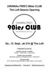 90ies Club: The Loft Season Opening, 1160 Wien 16. (Wien), 13.09.2014, 21:00 Uhr