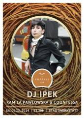 The Empress Club N10 pres. DJ IPEK, 4020 Linz (OÖ), 06.12.2014, 21:30 Uhr