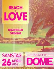 Beach of Love - Beachclub Opening, 1020 Wien  2. (Wien), 26.04.2014, 22:00 Uhr