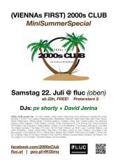 2000s Club MiniSummerSpecial, 1020 Wien,Leopoldstadt (Wien), 22.07.2017, 22:00 Uhr