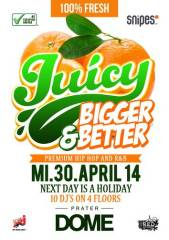 "Juicy ""Bigger & Better"" Special @ Prater Dome  powered by Snipes & I AM R.E.D., 1020 Wien  2. (Wien), 30.04.2014, 22:00 Uhr"