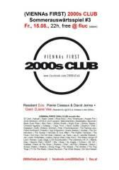 2000s Club: Sommerauswärtsspiel #3, 1020 Wien  2. (Wien), 15.08.2014, 22:00 Uhr