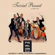 Trivial Pursuit von Geirun Tino, 1080 Wien  8. (Wien), 27.03.2014, 20:00 Uhr