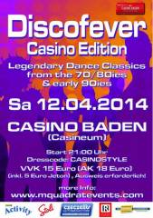 Discofever Casino Edition, 2500 Baden (NÖ), 12.04.2014, 21:00 Uhr