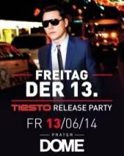 Freitag, der 13. meets Tiesto Release Party, 1020 Wien  2. (Wien), 13.06.2014, 22:00 Uhr