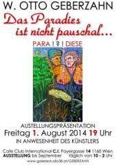 """W. Otto Geberzahn  die Werkserie """"PARA !?! DIESE"""" als große Sommerausstellung im Club International, 1160 Wien 16. (Wien), 01.09.2014, 00:00 Uhr"""