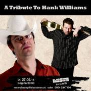 A Tribute To Hank Williams, 1210 Wien 21. (Wien), 27.05.2014, 20:30 Uhr