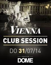 Vienna Club Session, 1020 Wien  2. (Wien), 31.07.2014, 22:00 Uhr