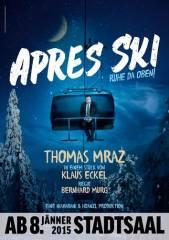 """""""Apres Ski - Ruhe da oben!""""- eine Komödie von Klaus Eckel - Vorpremiere, 1060 Wien  6. (Wien), 04.01.2015, 20:00 Uhr"""