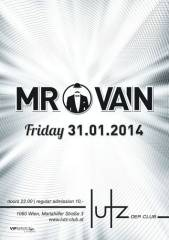 Mr Vain, 1060 Wien  6. (Wien), 31.01.2014, 22:00 Uhr