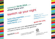 Swatch Up Your Night, 1070 Wien,Neubau (Wien), 28.05.2014, 22:00 Uhr